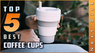 Top 5 Best Coffee Cups Review In 2020 | Our Recommended