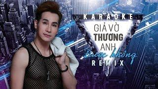 [KARAOKE] Giả Vờ Thương Anh Được Không Remix - Chu Bin