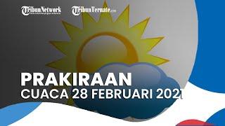 Prakiraan Cuaca Minggu 28 Februari 2021, BMKG Memprediksi 23 Wilayah Alami Cuaca Ekstrem