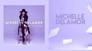 Michelle Delamor - Keep On Moving