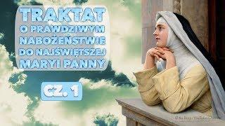 Traktat o prawdziwym nabożeństwie do Najświętszej Maryi Panny; cz. 1.