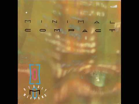 Minimal Compact - Not Knowing