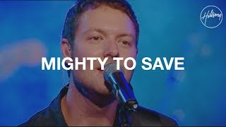 Mighty To Save   Hillsong Worship