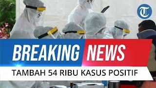 BREAKING NEWS: Update Covid-19 Indonesia 16 Juli 2021: Tambah 54 Ribu Orang, Total 2.780.803 Kasus
