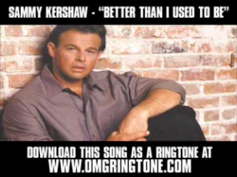 "Sammy Kershaw - ""Better Than I Used To Be"" [ New Video + Lyrics + Download ] Mp3"