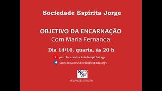 Objetivo da Encarnação – Maria Fernanda Barbosa – 14/10/2020