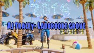 AJ Tracey Ladbroke Grove [fortnite Montage]