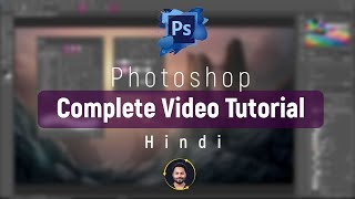 Photoshop Complete Tutorial | Photoshop Tutorial In Hindi