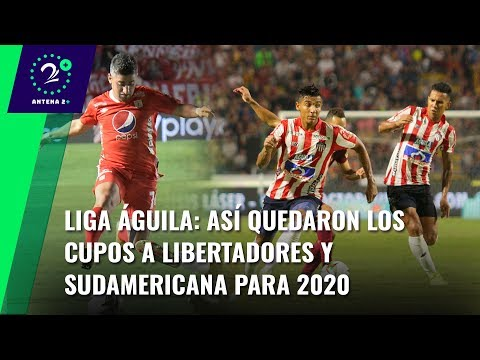 Liga Águila: asi quedaron los cupos a Libertadores y Sudamericana para 2020