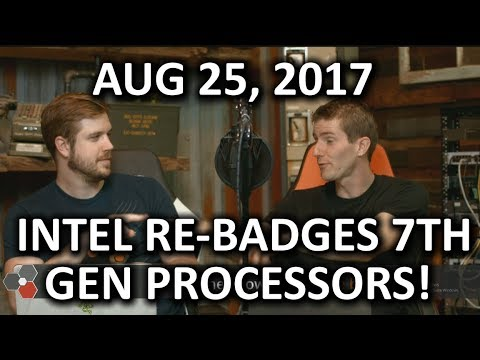 Intel 8th Gen CPUs ACTUALLY REBRANDS?? – WAN Show August 25, 2017