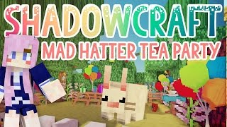 Mad Hatter Tea Party   Shadowcraft 2.0   Ep.19