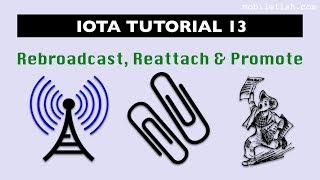 IOTA tutorial 13: Rebroadcast, reattach and promote