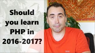 Should you learn PHP in 2016 and 2017?