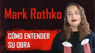 Cómo Entender Un MARK ROTHKO | Expresionismo Abstracto, Arte, Pintura Y Obra Del Artista
