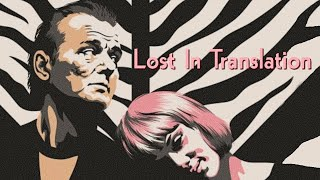 LOST IN TRANSLATION | Loneliness and Self Discovery