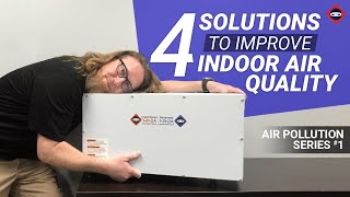 Indoor Air Pollution | 4 Solutions To Improve Your Indoor Air Quality