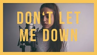 Don't Let Me Down / The Chainsmokers feat. Daya / Cover By Felicia Lu