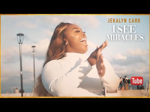 "Jekalyn Carr - ""I See Miracles"""