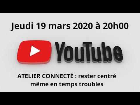 [Replay] ATELIER CONNECTÉ : RESTER CENTRÉ MÊME EN TEMPS TROUBLES