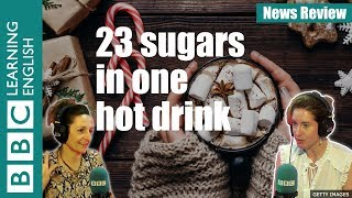 23 sugars in one hot drink! - Watch News Review
