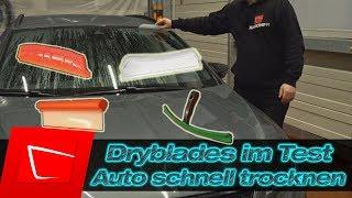 Dryblades im Test - Auto trocknen - California Dry Blade - Jelly Blade - Sonax Flexi Blade - Nigrin