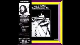 ♦Tsuyoshi Yamamoto Trio ♦ 'Live at Misty' Full Album ♦
