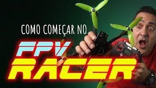 FPV RACER: Veja como começar CERTO e fazer VÍDEOS INCRÍVEIS