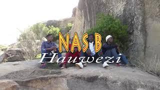 Nas b hauwezi ni bonge.la.video Icheki.ngoma.hiyo