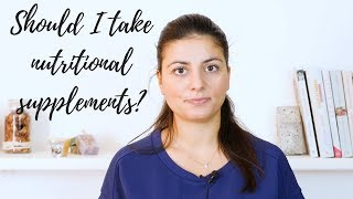NUTRITIONAL SUPPLEMENTS 101 | Should I take supplements? [VIDEO]
