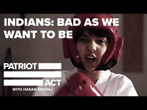 Indians: Bad As We Want To Be   Patriot Act with Hasan Minhaj   Netflix