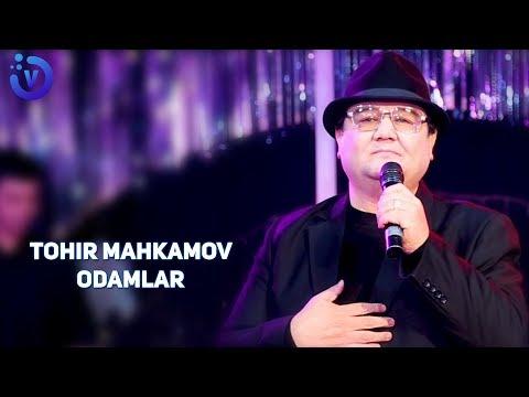 Tohir Mahkamov - Odamlar | Тохир Махкамов - Одамлар