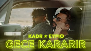 Kadr X Eypio Gece Kararir Prod By Fl3xofficial Video 4k