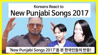 Koreans React to New Punjabi Songs [ASHanguk]