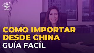 Como Importar desde China Guia Facil