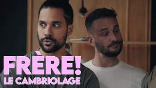 FRÈRE! - LE CAMBRIOLAGE