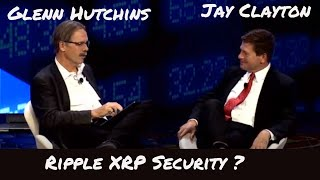SEC Chairman Jay Clayton's Full Consensus: Invest Interview With Ripple investor Glenn Hutchins