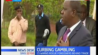 CS Matiang'i launches scathing attack on gamblers