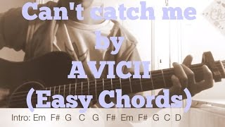 Can't catch me by Avicii ft. Matisyahu and Wyclef Jean // very easy guitar chords