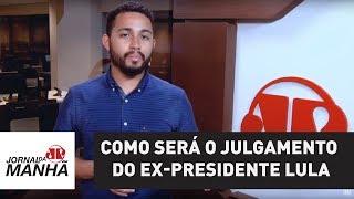 Entenda como será o julgamento do ex-presidente Lula no TRF4, em Porto Alegre