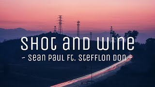 Sean Paul   Shot And Wine Ft. Stefflon Don (lyrics Video) || #vevoCertified || #trending
