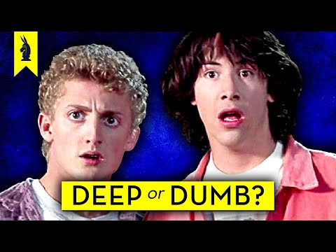 Bill & Ted's Excellent Adventure: Is It Deep or Dumb?