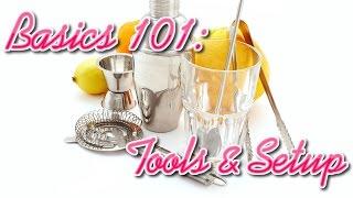 Bar Tools & Setup| Basics 101
