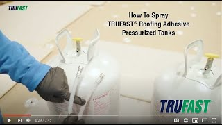 How to Spray Trufast® Low-Rise Foam Adhesive