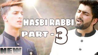 HASBI RABBI JALLALLAH PART 3| DANISH F DAR | DAWAR FAROOQ | BEST NAAT | 2018 | LA ILA HA ILALLAH