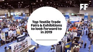 Top Must-See Textile Trade Fairs & Exhibitions Of 2019 | Fibre2Fashion