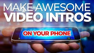 How To Make An Intro For YouTube On Your Phone