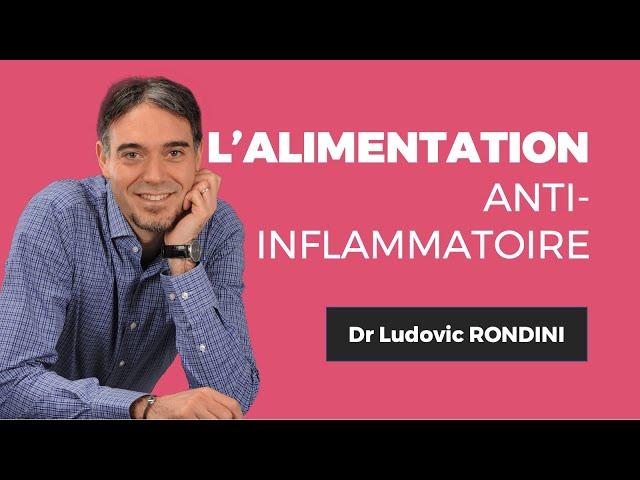 Dr. Ludovic RONDINITout savoir sur l'alimentation anti-inflammatoire !