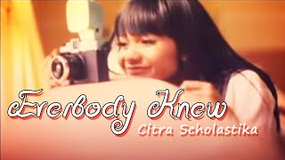 Citra Scholastika Everybody Knew Video