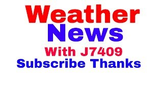 Weather News with J7409 Friday Nov.9,2018