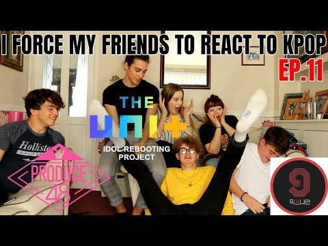 I FORCE MY FRIENDS TO REACT TO KPOP EP 11: SURVIVAL SHOWS